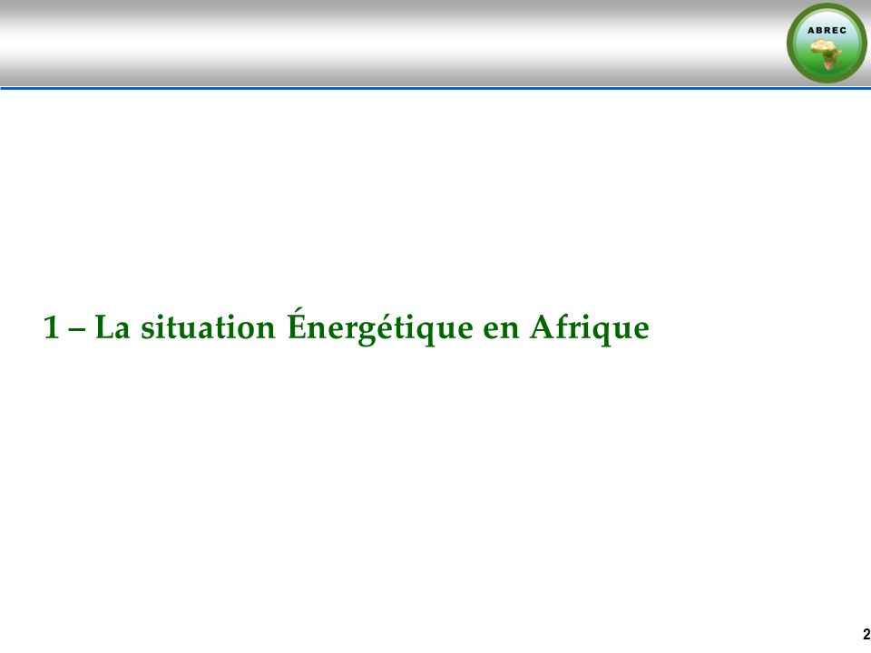 1 – La situation Énergétique en Afrique 2