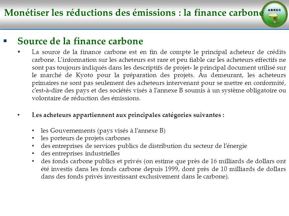 Monétiser les réductions des émissions : la finance carbone Source de la finance carbone La source de la finance carbone est en fin de compte le princ