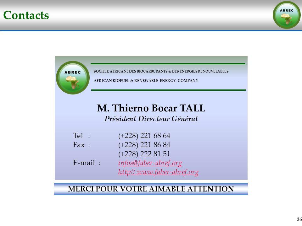 Contacts 36 M. Thierno Bocar TALL Président Directeur Général Tel:(+228) 221 68 64 Fax:(+228) 221 86 84 (+228) 222 81 51 E-mail : infos@faber-abref.or