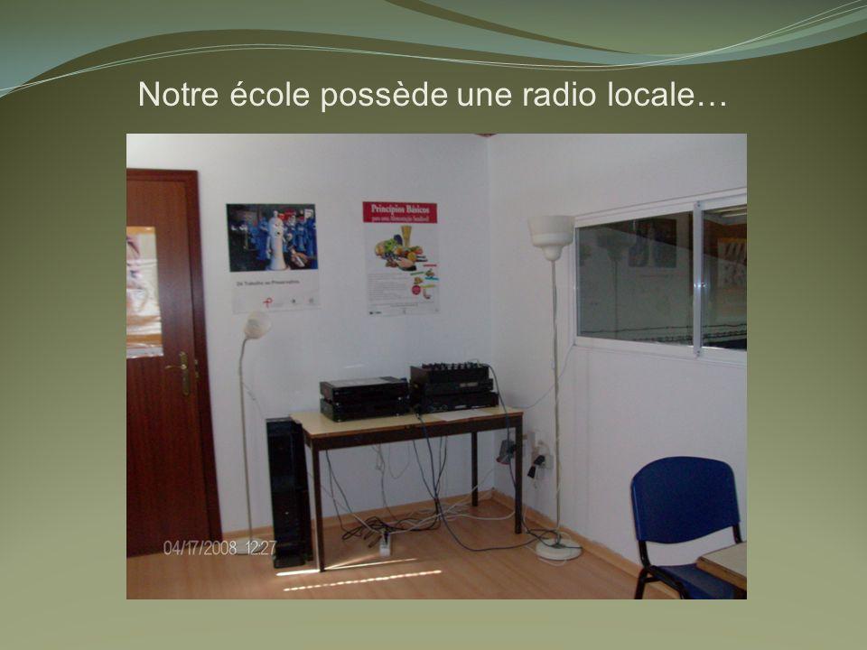 Notre école possède une radio locale…