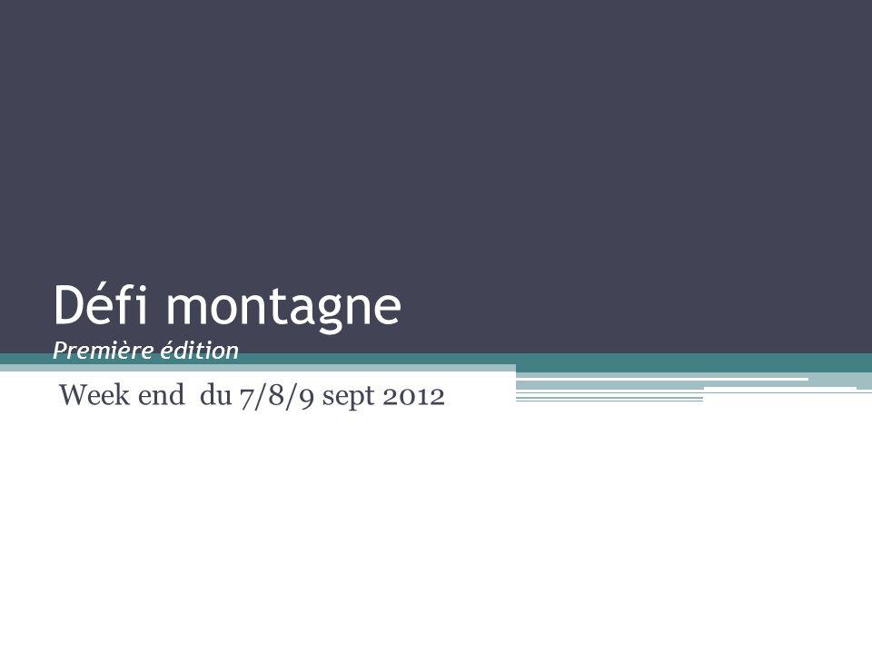 Défi montagne Première édition Week end du 7/8/9 sept 2012