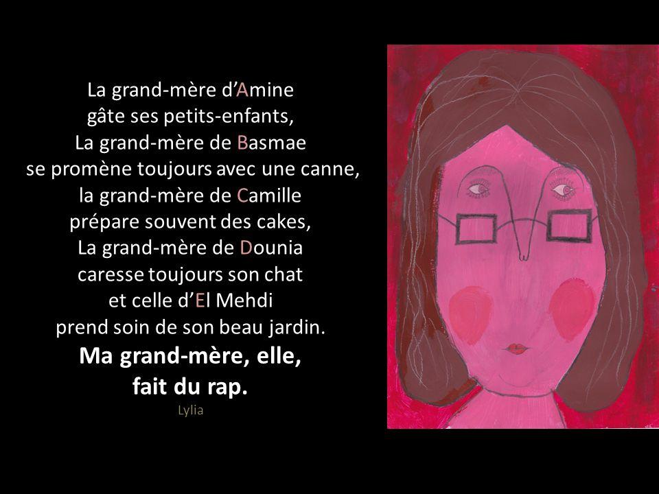 La grand-mère dAmine gâte ses petits-enfants, La grand-mère de Basmae se promène toujours avec une canne, la grand-mère de Camille prépare souvent des
