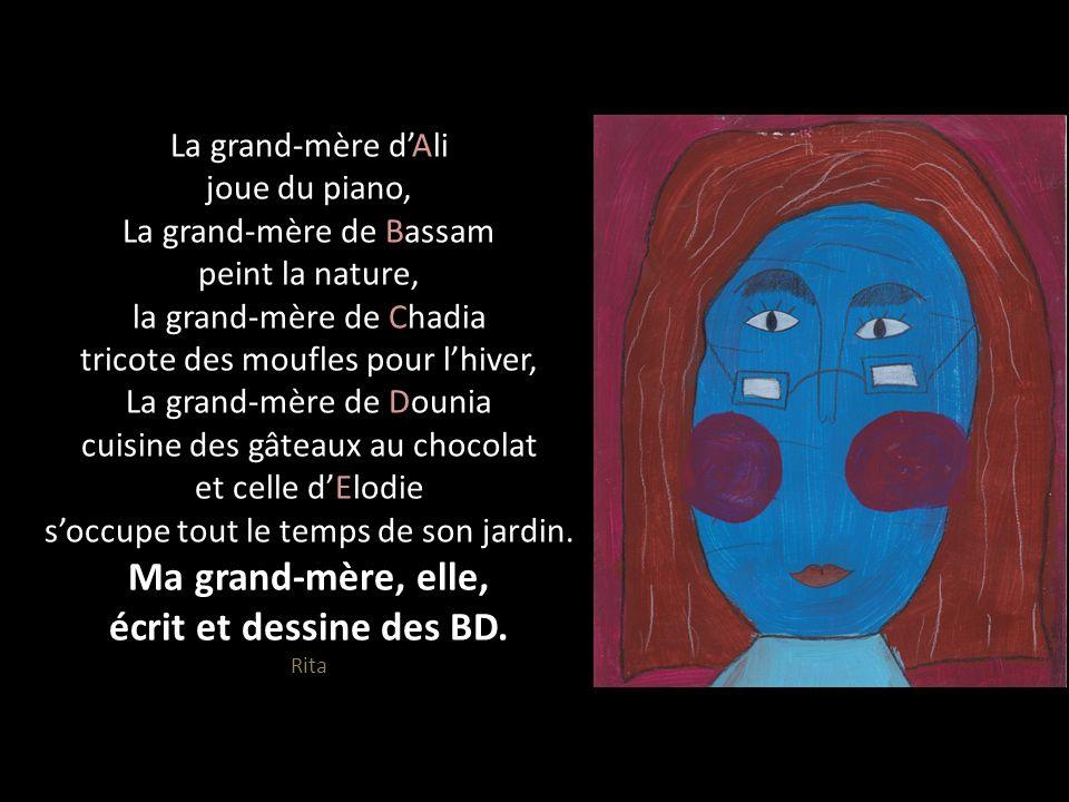 La grand-mère dAli joue du piano, La grand-mère de Bassam peint la nature, la grand-mère de Chadia tricote des moufles pour lhiver, La grand-mère de D