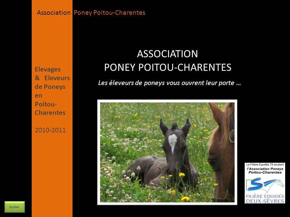 APPC Présidente Lynda JOURDAIN La Gravière 79400 AUGE 06 27 34 23 78 Association Poney Poitou-Charentes Les éleveurs de poneys vous ouvrent leur porte