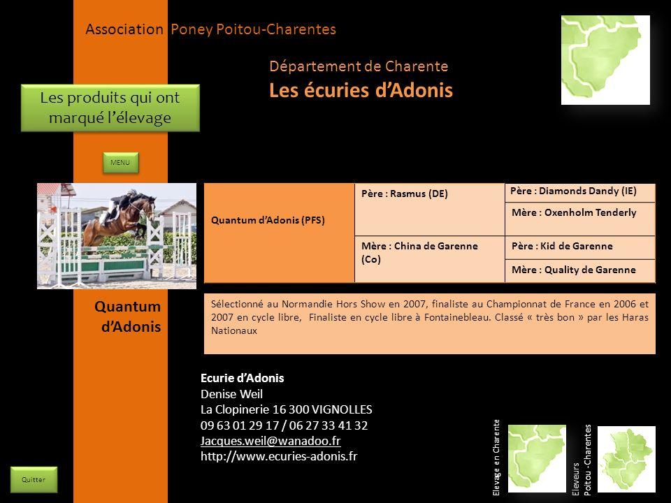APPC Présidente Lynda JOURDAIN La Gravière 79400 AUGE 06 27 34 23 78 Association Poney Poitou-Charentes Les produits qui ont marqué lélevage Quantum d