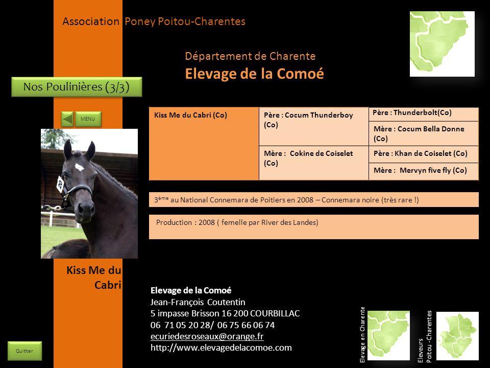 APPC Présidente Lynda JOURDAIN La Gravière 79400 AUGE 06 27 34 23 78 Association Poney Poitou-Charentes Nos Poulinières (3/3) Kiss Me du Cabri (Co)Pèr