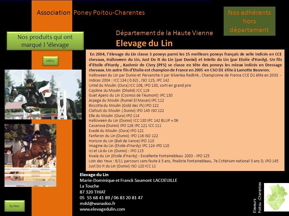 APPC Présidente Lynda JOURDAIN La Gravière 79400 AUGE 06 27 34 23 78 Association Poney Poitou-Charentes Nos produits qui ont marqué l élevage En 2004,