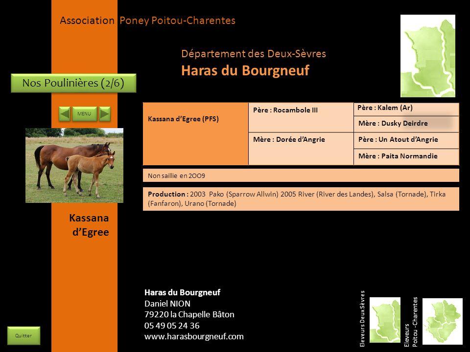 APPC Présidente Lynda JOURDAIN La Gravière 79400 AUGE 06 27 34 23 78 Association Poney Poitou-Charentes Nos Poulinières (2/6) Kassana dEgree (PFS) Pèr