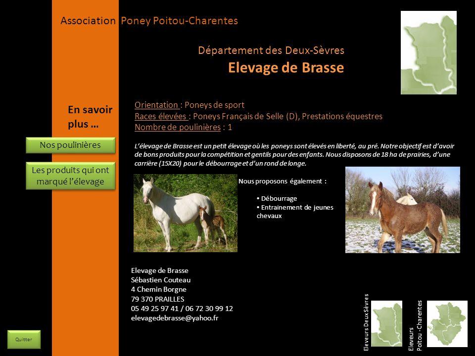 APPC Présidente Lynda JOURDAIN La Gravière 79400 AUGE 06 27 34 23 78 Association Poney Poitou-Charentes Orientation : Poneys de sport Races élevées :