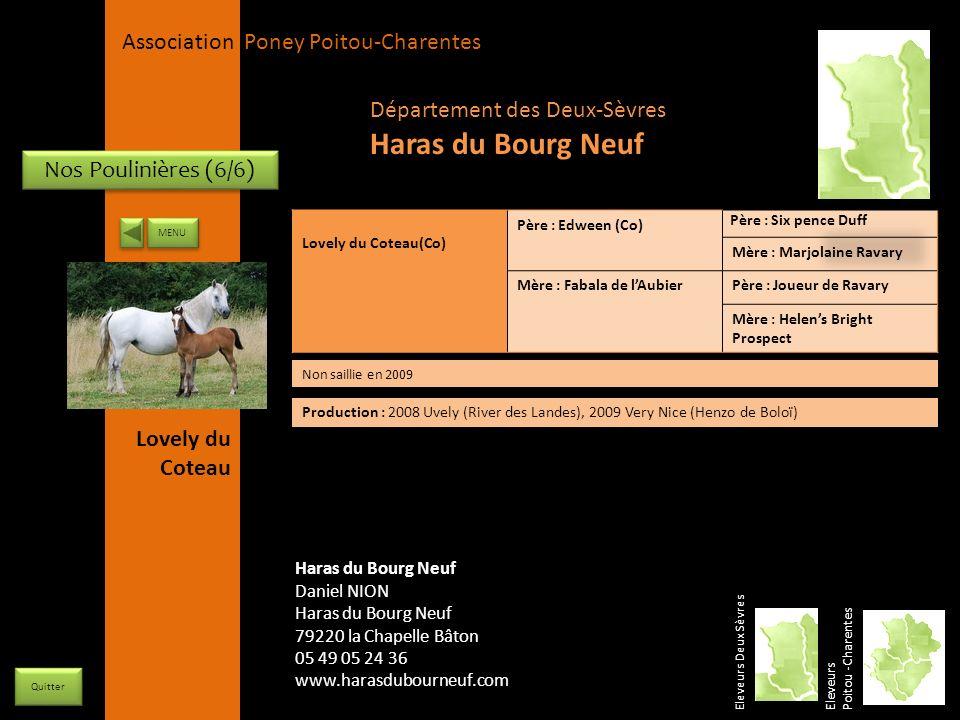 APPC Présidente Lynda JOURDAIN La Gravière 79400 AUGE 06 27 34 23 78 Association Poney Poitou-Charentes Nos Poulinières (6/6) Lovely du Coteau(Co) Pèr