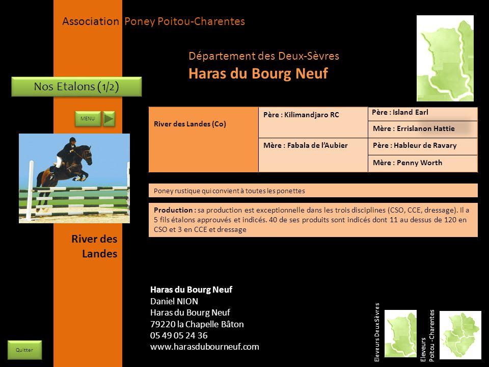APPC Présidente Lynda JOURDAIN La Gravière 79400 AUGE 06 27 34 23 78 Association Poney Poitou-Charentes Nos Etalons (1/2) River des Landes (Co) Père :