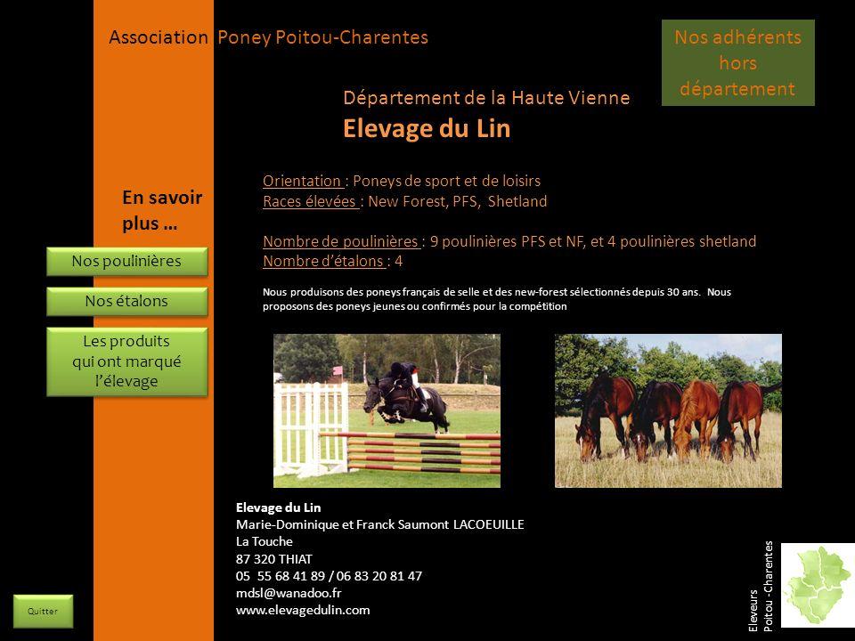 APPC Présidente Lynda JOURDAIN La Gravière 79400 AUGE 06 27 34 23 78 Association Poney Poitou-Charentes Département de Charente Elevage de la Comoé Elevage en Charente Eleveurs Poitou -Charentes Elevage de la Comoé Jean-François Coutentin 5 impasse 16 200 COURBILLAC 06 71 05 20 28/ 06 75 66 06 74 ecuriedesroseaux@orange.fr http://www.elevagedelacomoe.com Nos Poulinières (1/3) Jolicoeur du Cabri (PFS) Père : Ream boy du Thuit (Co) Père : Cave Commonder (Co) Mère : Leam Dera (Co) Mère : Anemone Bretz (PFS)Père : Ramses Desanghoves (PFS) Mère : Gigi Epona (WP) Très typée arabe avec un modèle sérieux, 3 ème des poulinières suitées au Régional de Poitiers en 2008.