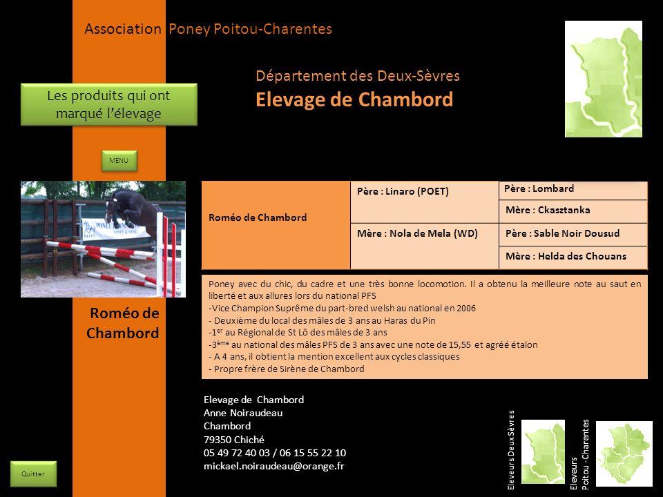 APPC Présidente Lynda JOURDAIN La Gravière 79400 AUGE 06 27 34 23 78 Association Poney Poitou-Charentes Les produits qui ont marqué lélevage Roméo de