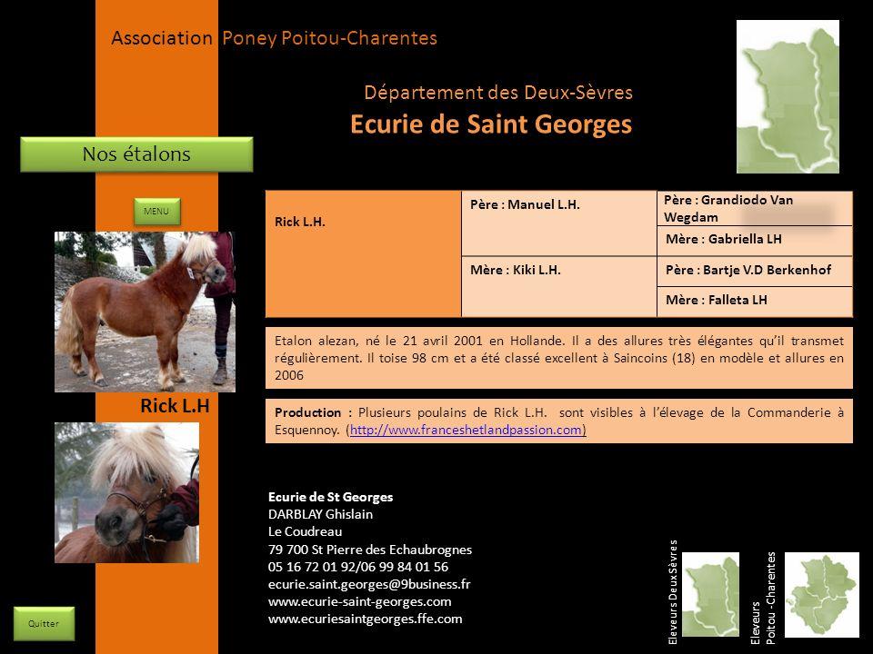 APPC Présidente Lynda JOURDAIN La Gravière 79400 AUGE 06 27 34 23 78 Association Poney Poitou-Charentes Nos étalons Rick L.H. Père : Manuel L.H. Père