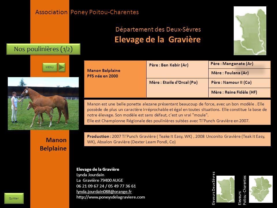 APPC Présidente Lynda JOURDAIN La Gravière 79400 AUGE 06 27 34 23 78 Association Poney Poitou-Charentes Nos poulinières (1/2) Manon Belplaine PFS née