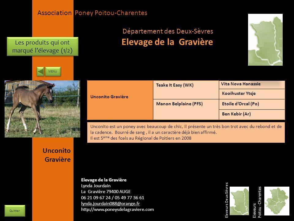 APPC Présidente Lynda JOURDAIN La Gravière 79400 AUGE 06 27 34 23 78 Association Poney Poitou-Charentes Unconito Gravière Teake It Easy (WK) Vita Nova