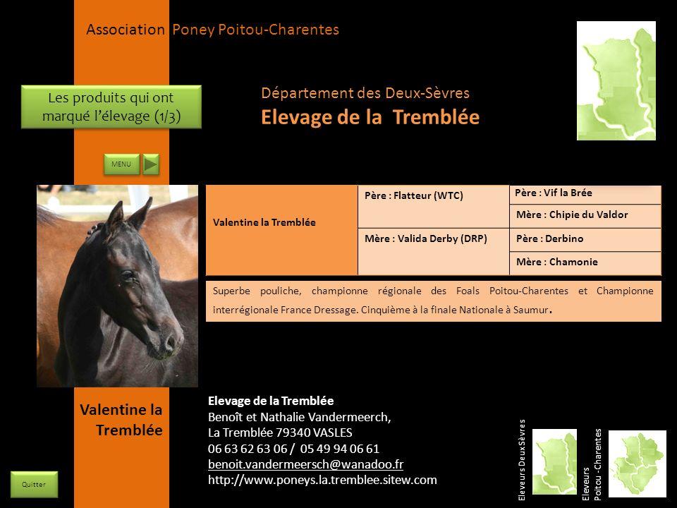 APPC Présidente Lynda JOURDAIN La Gravière 79400 AUGE 06 27 34 23 78 Association Poney Poitou-Charentes Département des Deux-Sèvres Elevage de la Trem