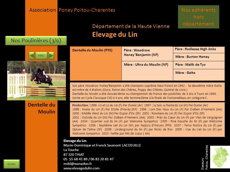 APPC Présidente Lynda JOURDAIN La Gravière 79400 AUGE 06 27 34 23 78 Association Poney Poitou-Charentes Autres élevages en Charente-Maritime Eleveurs Poitou -Charentes Poneys de sport (CSO, dressage, concours complet, …) Poneys de loisirs (randonnée, attelage …) Prestation (débourrage, entrainement, pension, valorisation…) Quitter Lucie MILON 12 bis rue St Julien 17220 MONTREY Email : lucie.milon@wanadoo.fr Elevage en Charente Erika SCHLUMBERGER Elevage dElfes Billaudeau 17360 BOSCAMNANT Email : loeljoy@wanadoo.fr