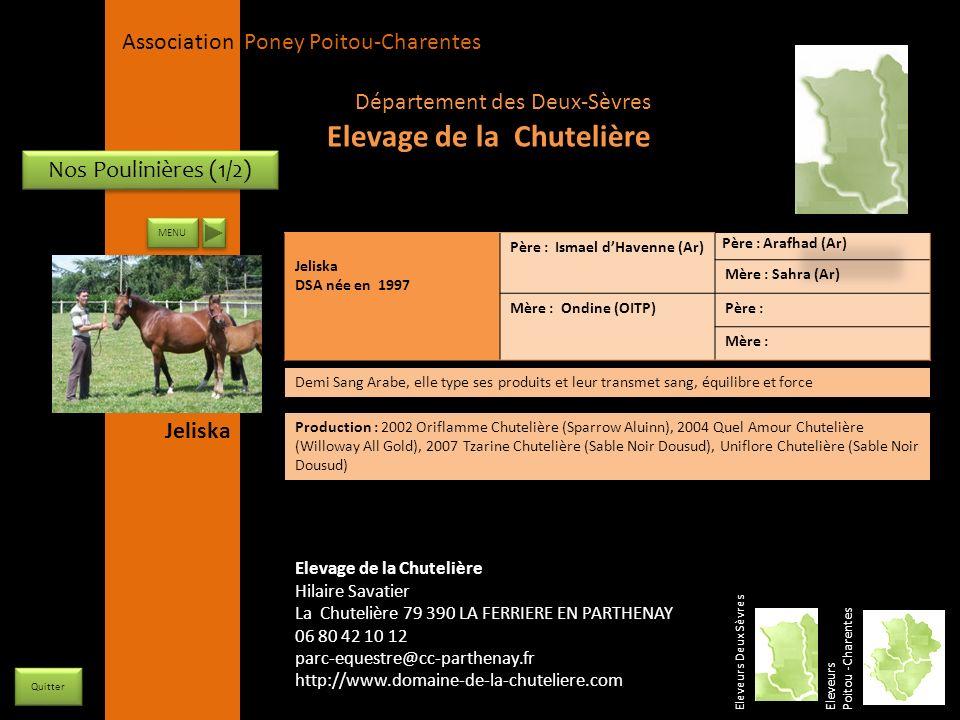APPC Présidente Lynda JOURDAIN La Gravière 79400 AUGE 06 27 34 23 78 Association Poney Poitou-Charentes Nos Poulinières (1/2) Eleveurs Deux Sèvres Ele