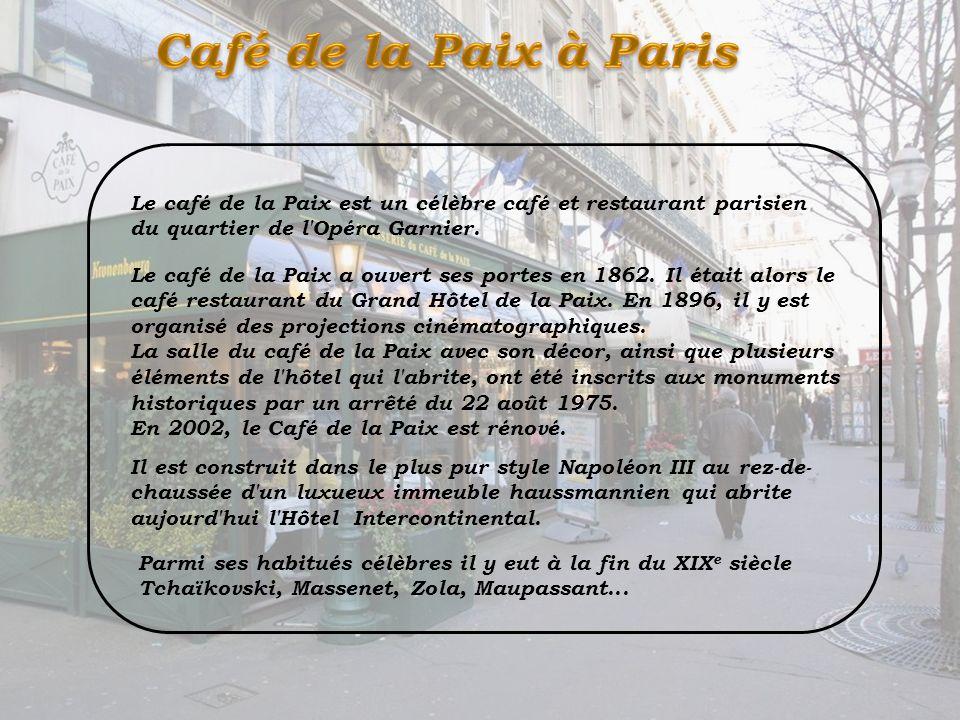 Le café de la Paix est un célèbre café et restaurant parisien du quartier de l Opéra Garnier.
