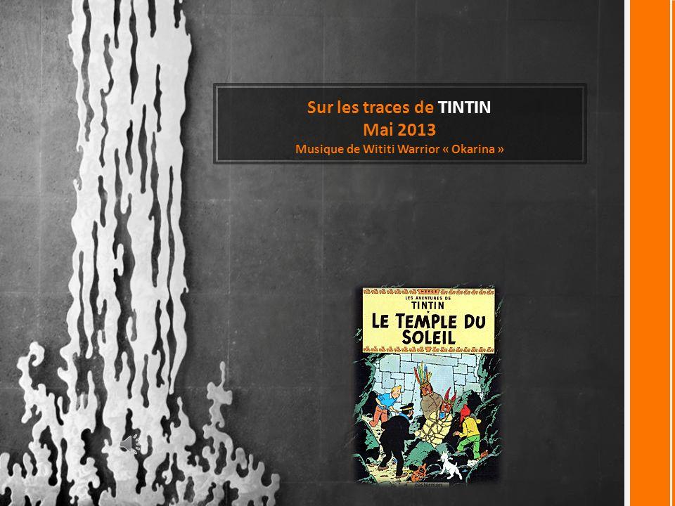 Sur les traces de TINTIN Mai 2013 Musique de Wititi Warrior « Okarina »
