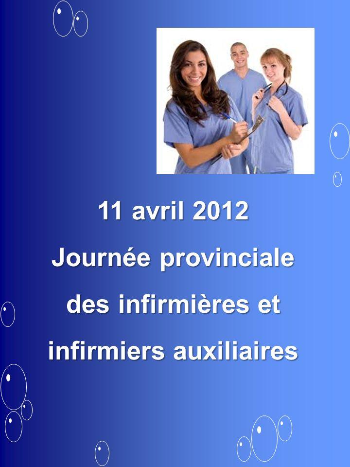 11 avril 2012 Journée provinciale des infirmières et infirmiers auxiliaires