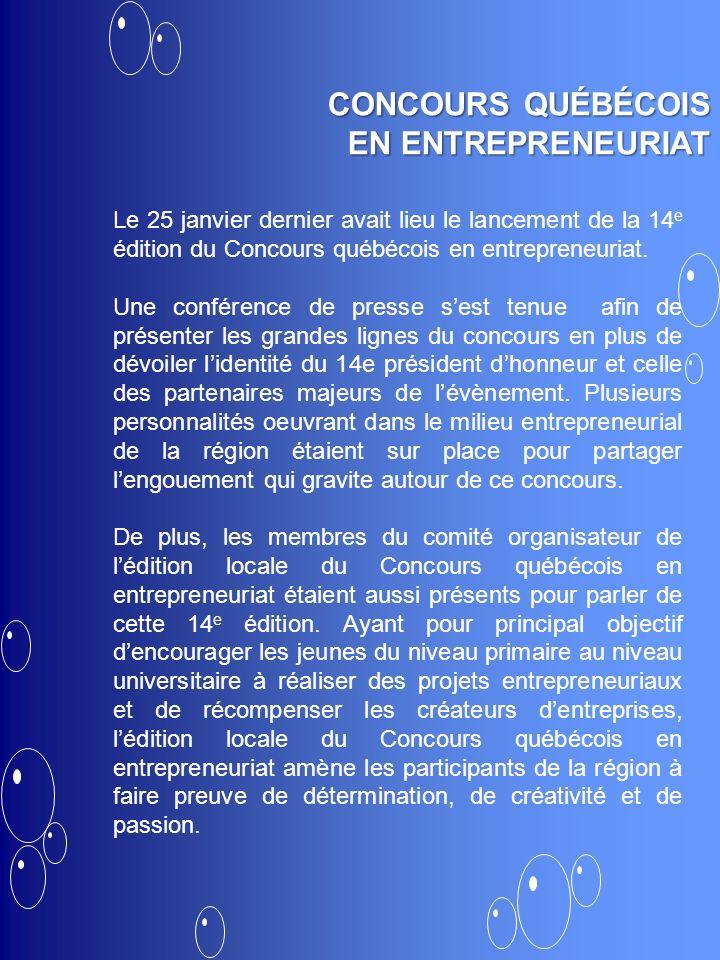 Le 25 janvier dernier avait lieu le lancement de la 14 e édition du Concours québécois en entrepreneuriat. Une conférence de presse sest tenue afin de