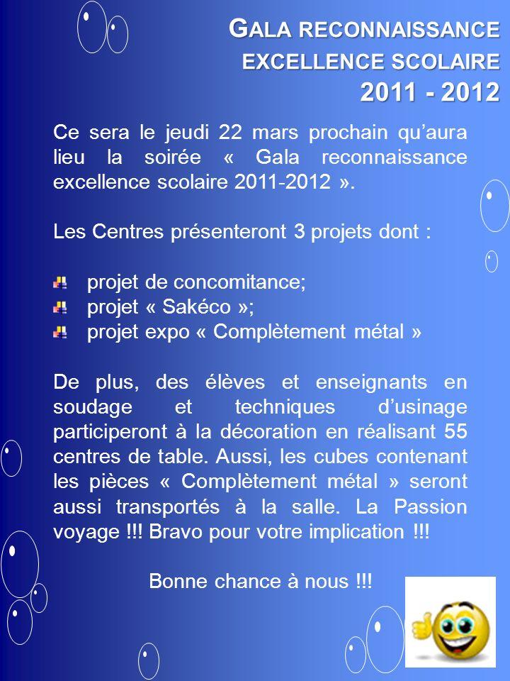 Ce sera le jeudi 22 mars prochain quaura lieu la soirée « Gala reconnaissance excellence scolaire 2011-2012 ». Les Centres présenteront 3 projets dont