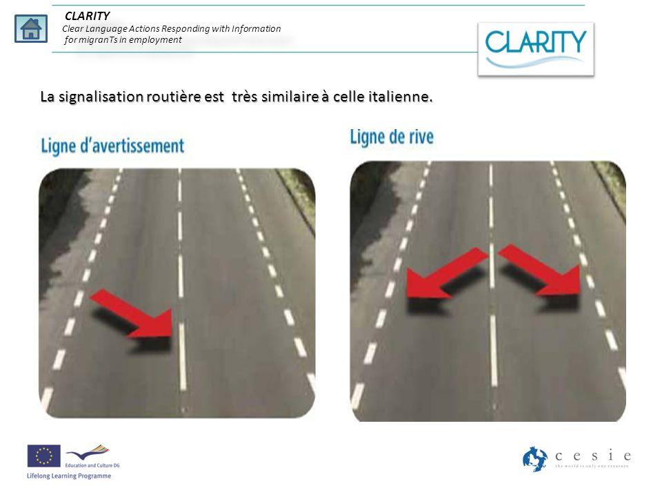 La signalisation routière est très similaire à celle italienne. CLARITY Clear Language Actions Responding with Information for migranTs in employment