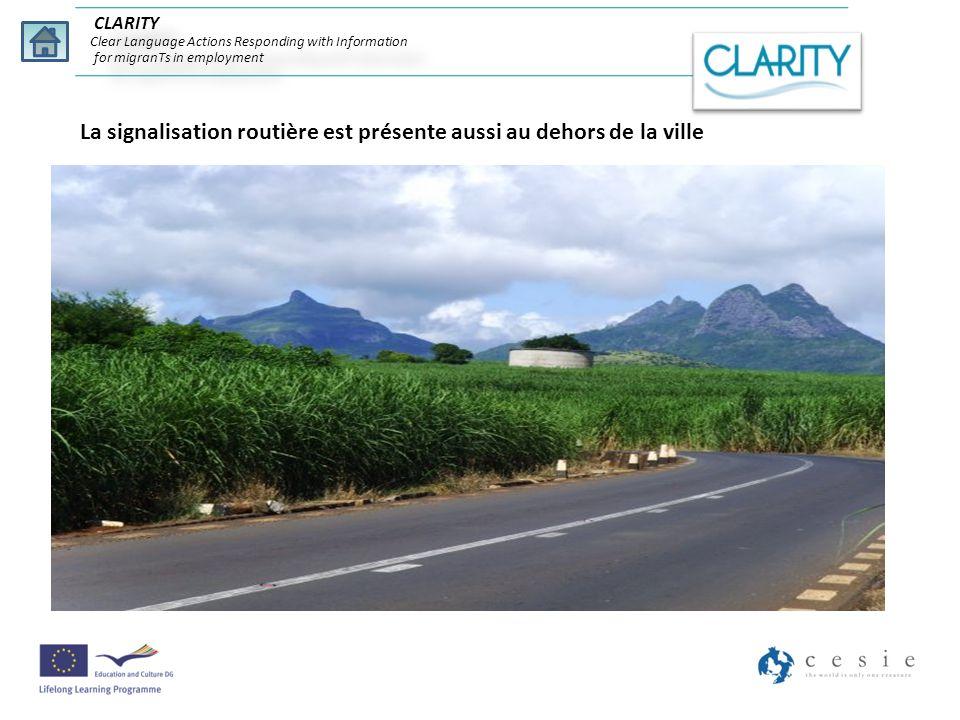 La signalisation routière est présente aussi au dehors de la ville CLARITY Clear Language Actions Responding with Information for migranTs in employme