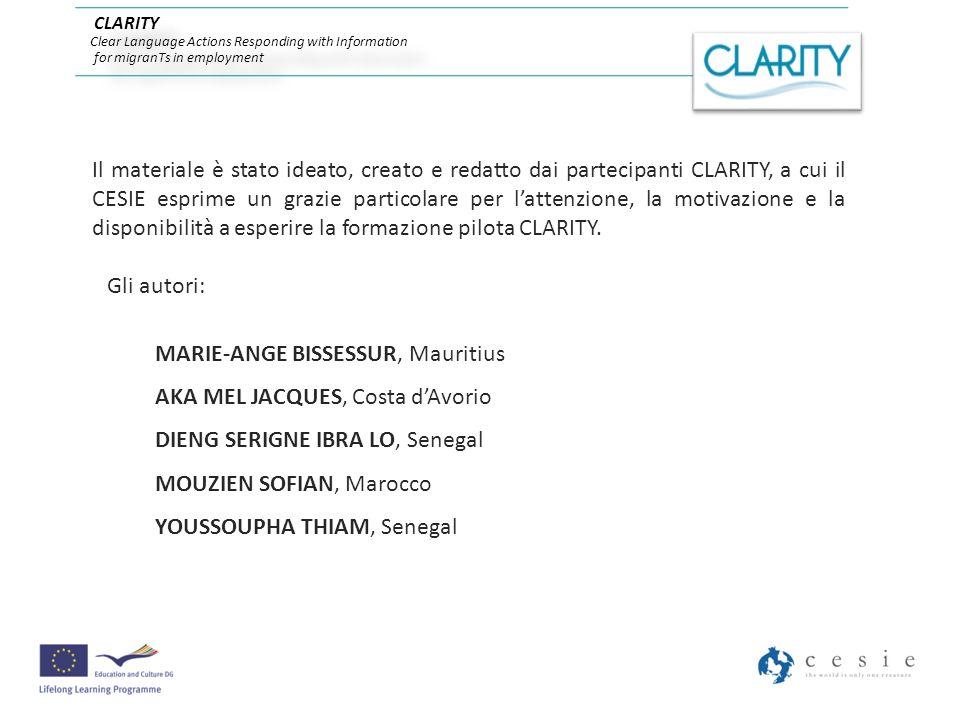 Il materiale è stato ideato, creato e redatto dai partecipanti CLARITY, a cui il CESIE esprime un grazie particolare per lattenzione, la motivazione e