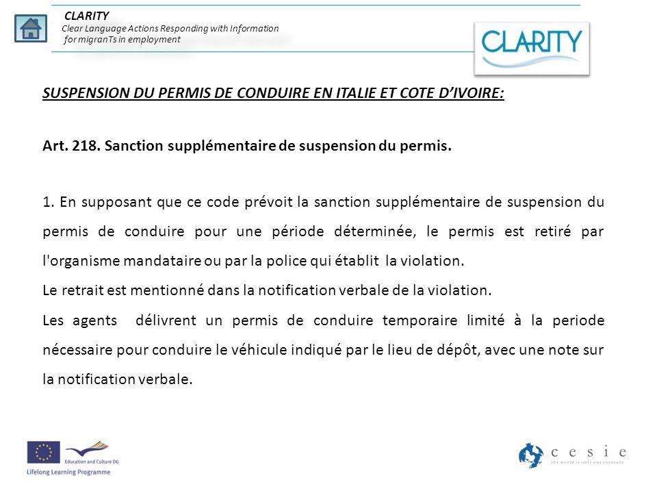 SUSPENSION DU PERMIS DE CONDUIRE EN ITALIE ET COTE DIVOIRE: Art. 218. Sanction supplémentaire de suspension du permis. 1. En supposant que ce code pré