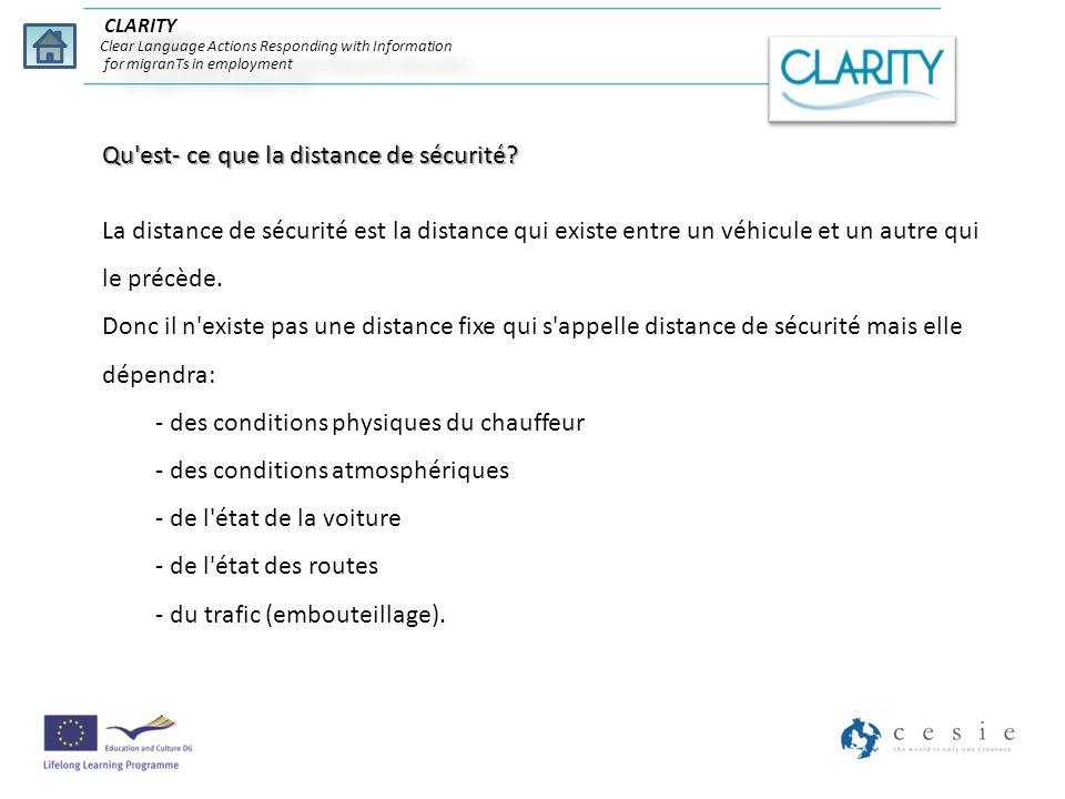 CLARITY Clear Language Actions Responding with Information for migranTs in employment Qu'est- ce que la distance de sécurité? La distance de sécurité