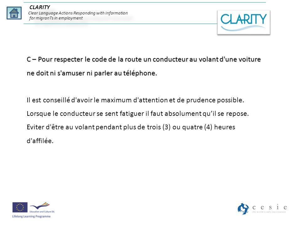 CLARITY Clear Language Actions Responding with Information for migranTs in employment C – Pour respecter le code de la route un conducteur au volant d