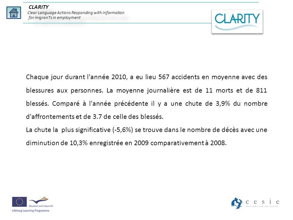 CLARITY Clear Language Actions Responding with Information for migranTs in employment Chaque jour durant l'année 2010, a eu lieu 567 accidents en moye