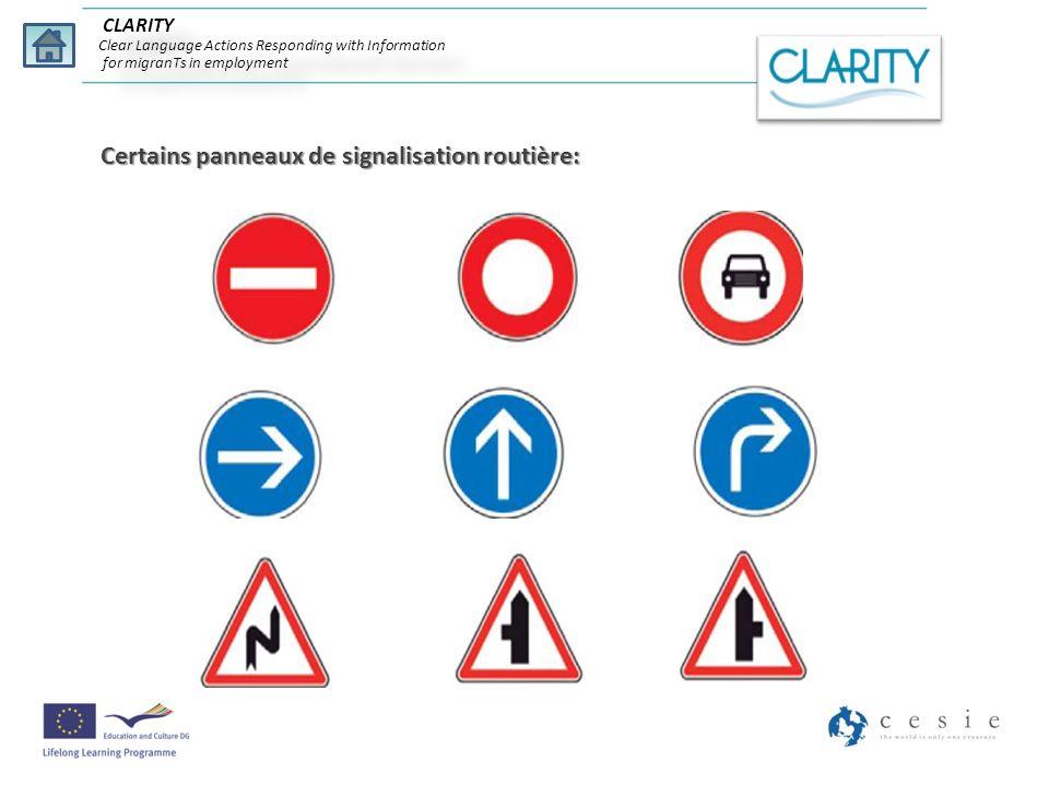 CLARITY Clear Language Actions Responding with Information for migranTs in employment C – Pour respecter le code de la route un conducteur au volant d une voiture ne doit ni s amuser ni parler au téléphone.