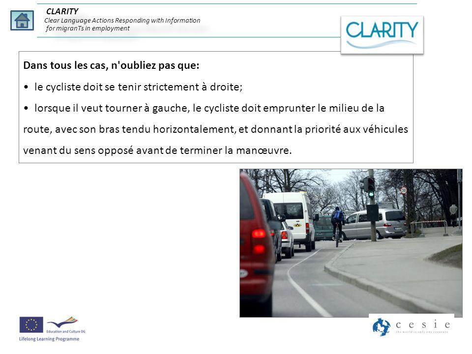 Dans tous les cas, n'oubliez pas que: le cycliste doit se tenir strictement à droite; lorsque il veut tourner à gauche, le cycliste doit emprunter le