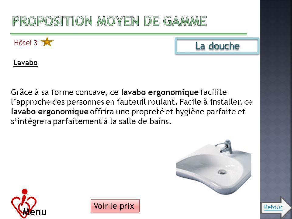 Hôtel 3 Menu La douche Lavabo Grâce à sa forme concave, ce lavabo ergonomique facilite lapproche des personnes en fauteuil roulant. Facile à installer