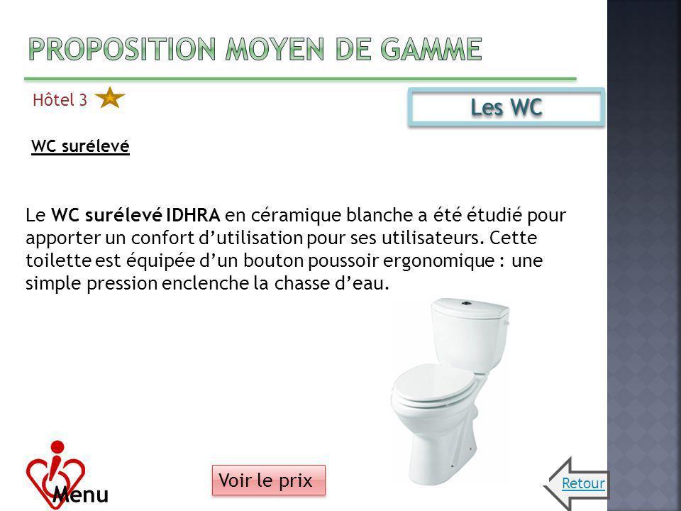 Hôtel 3 Menu Les WC WC surélevé Le WC surélevé IDHRA en céramique blanche a été étudié pour apporter un confort dutilisation pour ses utilisateurs. Ce