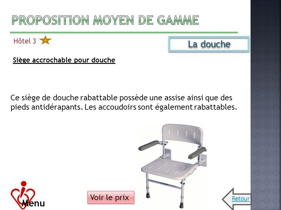 Hôtel 3 Menu La douche Siège accrochable pour douche Ce siège de douche rabattable possède une assise ainsi que des pieds antidérapants. Les accoudoir