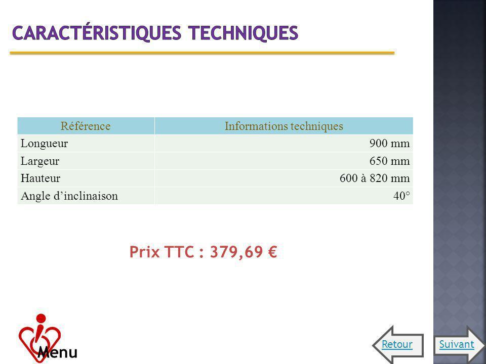 RéférenceInformations techniques Longueur900 mm Largeur650 mm Hauteur600 à 820 mm Angle dinclinaison40° Prix TTC : 379,69 Menu RetourSuivant