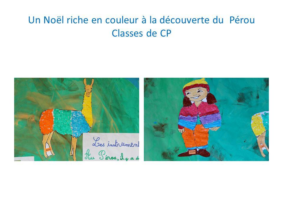 Un Noël riche en couleur à la découverte du Pérou Classes de CP