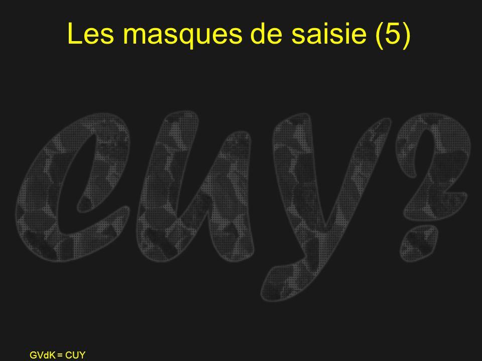 GVdK = CUY Les masques de saisie (5)