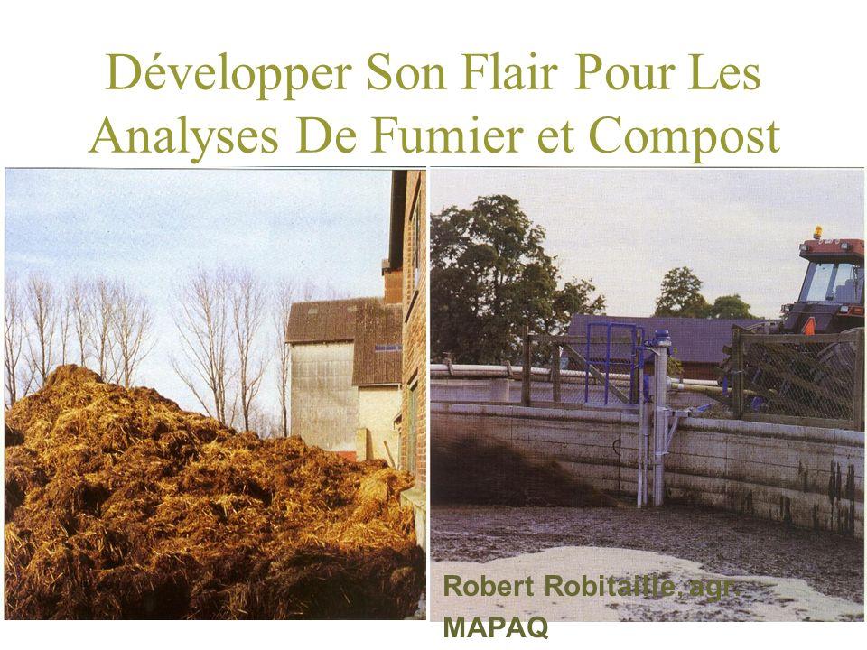 Développer Son Flair Pour Les Analyses De Fumier et Compost Robert Robitaille, agr. MAPAQ