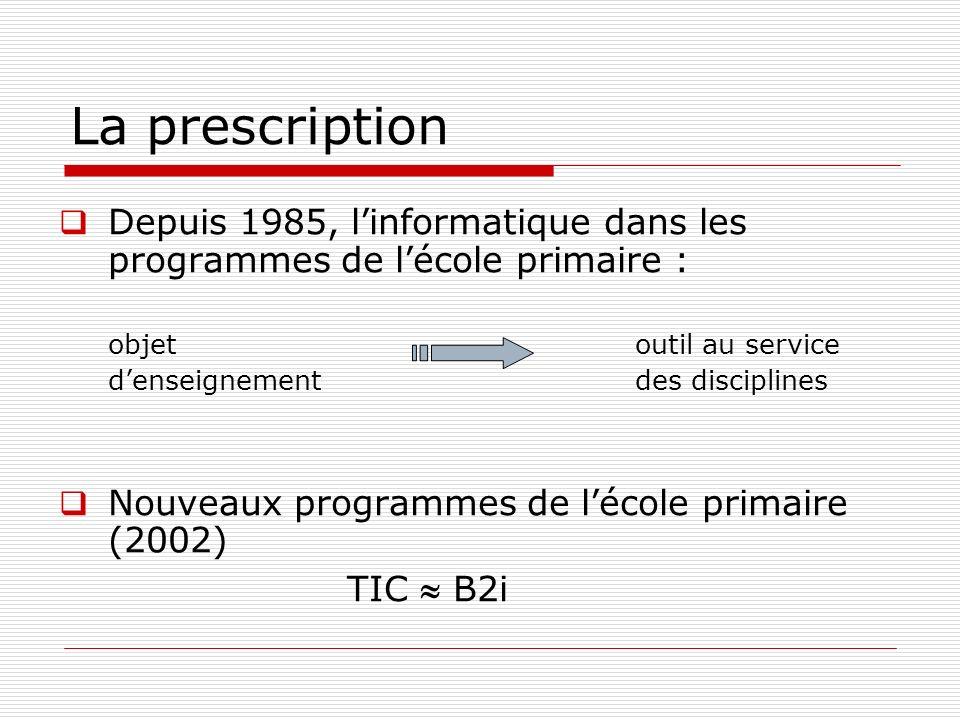 La prescription Depuis 1985, linformatique dans les programmes de lécole primaire : objet outil au service denseignement des disciplines Nouveaux prog