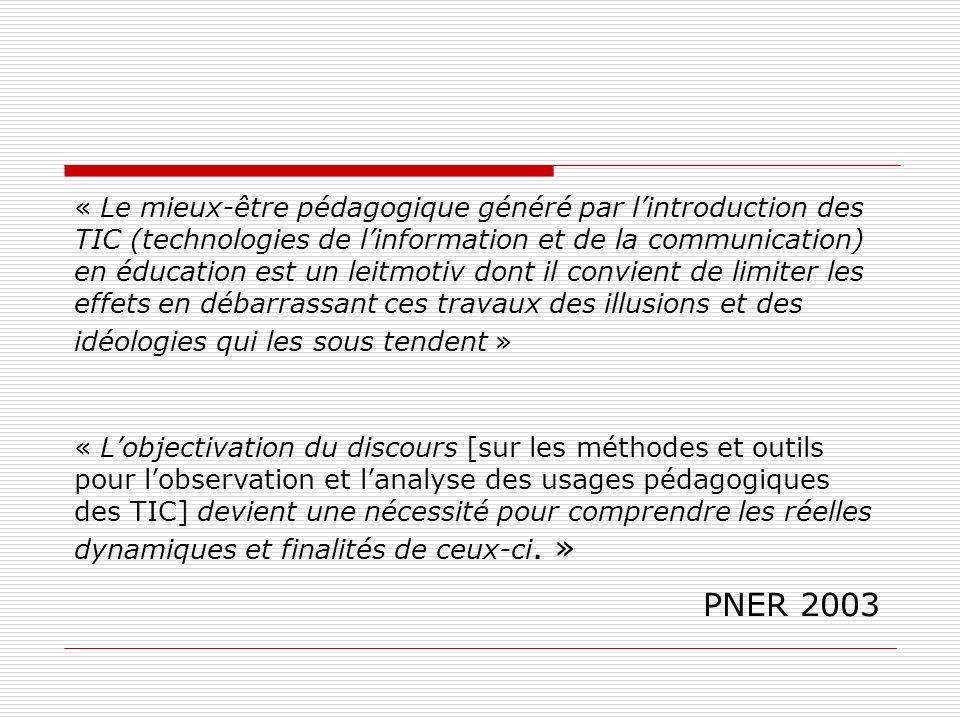 « Le mieux-être pédagogique généré par lintroduction des TIC (technologies de linformation et de la communication) en éducation est un leitmotiv dont