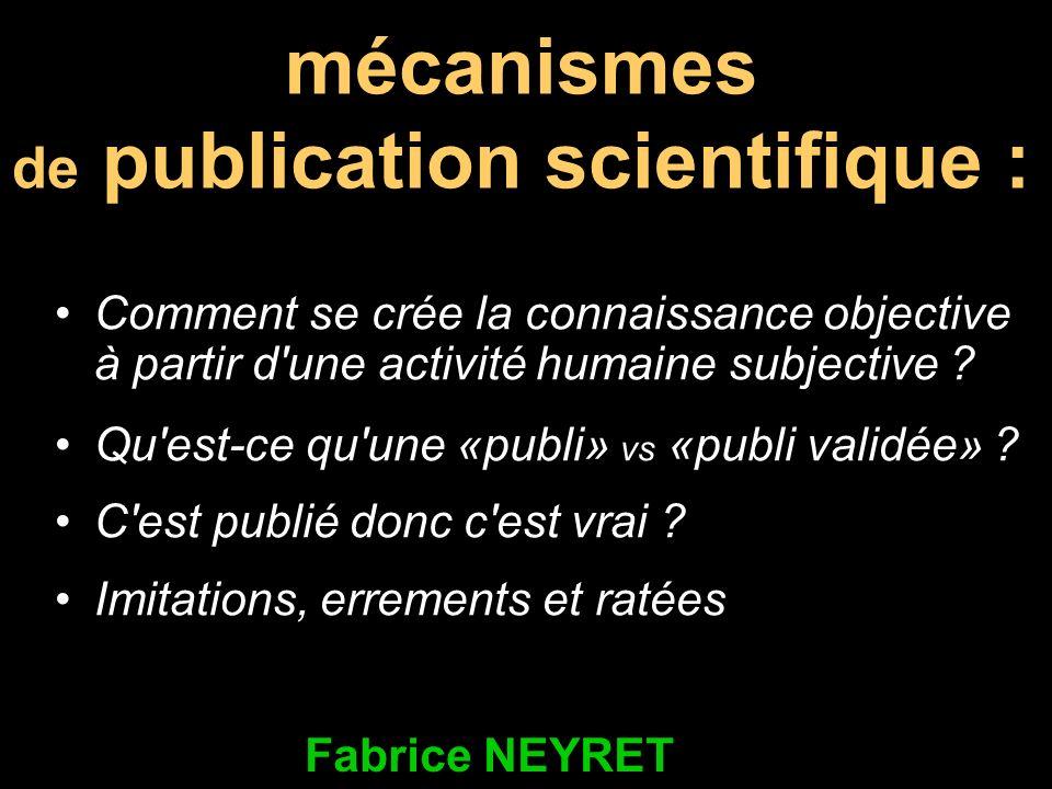 Articles de revues à comité de lecture Valeur variable des labels Hiérarchie: cote de la revue (facteur d impact) -Pas que articles scientifiques dans revues .