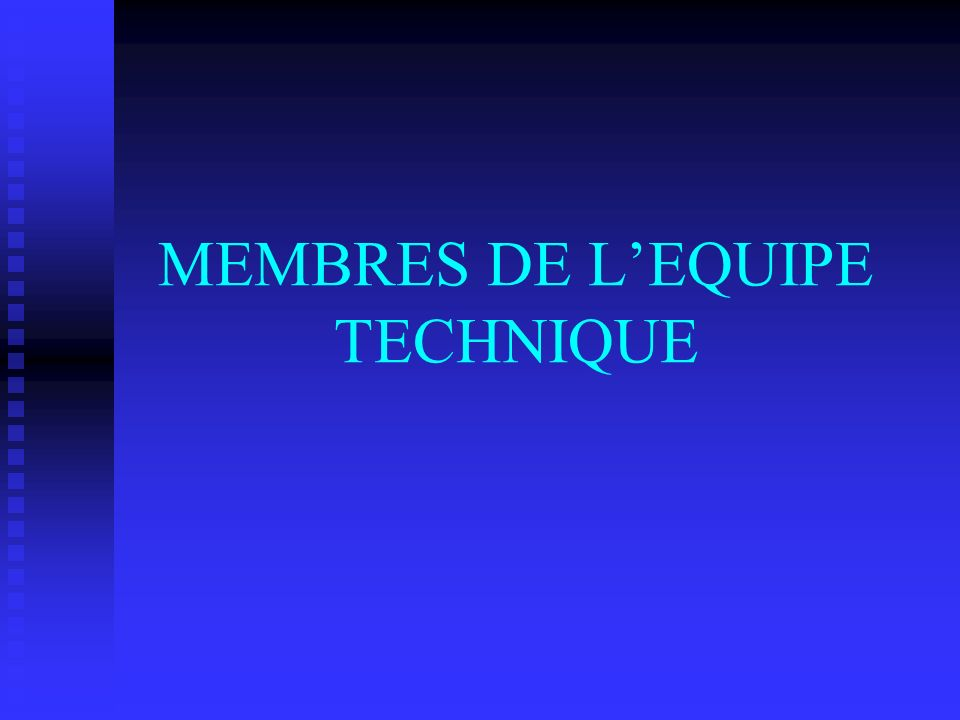 MEMBRES DE LEQUIPE TECHNIQUE
