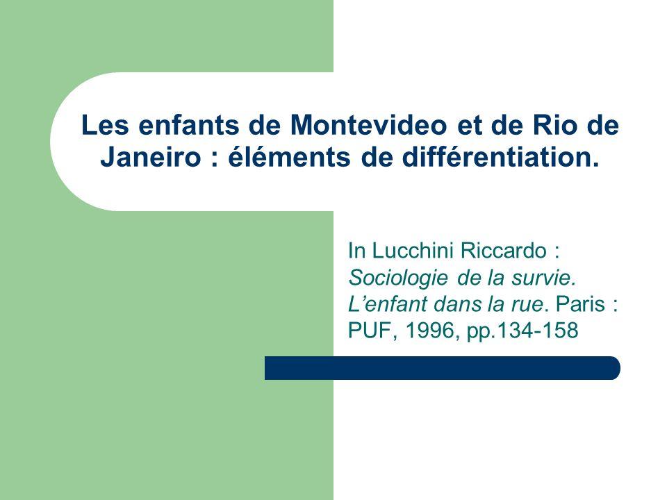 Les enfants de Montevideo et de Rio de Janeiro : éléments de différentiation. In Lucchini Riccardo : Sociologie de la survie. Lenfant dans la rue. Par