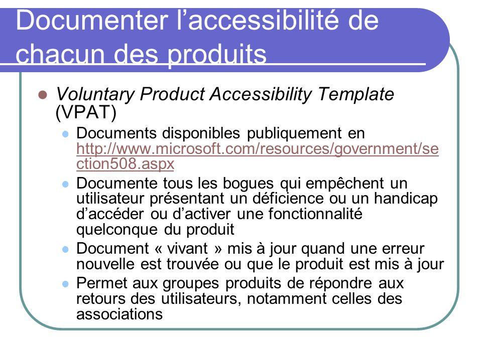 Documenter laccessibilité de chacun des produits Voluntary Product Accessibility Template (VPAT) Documents disponibles publiquement en http://www.micr
